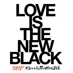 SHOP @LoveIsTheNewBlk 🖤